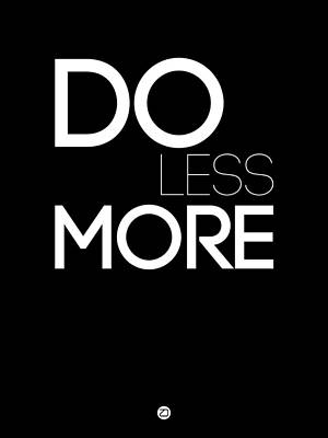 College Digital Art - Do Less More by Naxart Studio