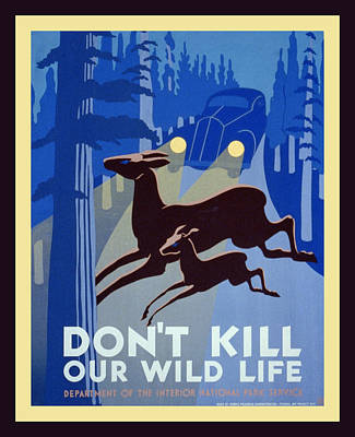 Do No Kill Our Wild Life Print by Unknown