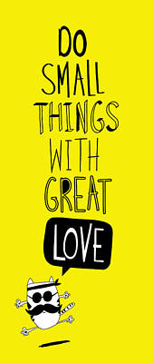 Digital Art - Do Small Things With Great Love by Gal Ashkenazi