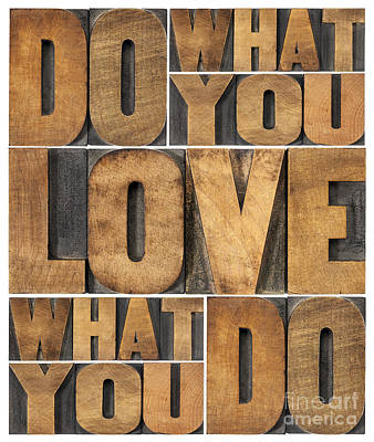 Art Print featuring the photograph Do What You Love by Marek Uliasz