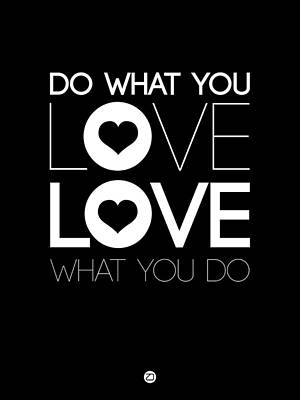 Do What You Love What You Do 1 Art Print by Naxart Studio