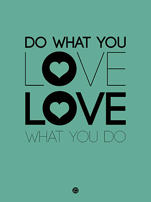 Do What You Love What You Do 3 Art Print by Naxart Studio