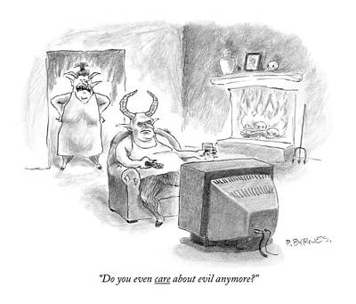 Drawing - Do You Even Care About Evil Anymore? by Pat Byrnes