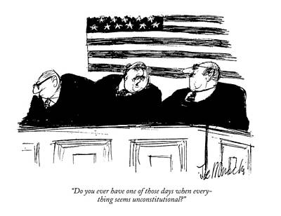 Law Drawing - Do You Ever Have One Of Those Days When by Joseph Mirachi
