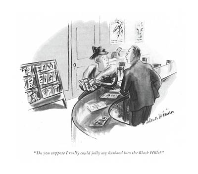 Do You Suppose I Really Could Jolly My Husband Art Print by Helen E. Hokinson