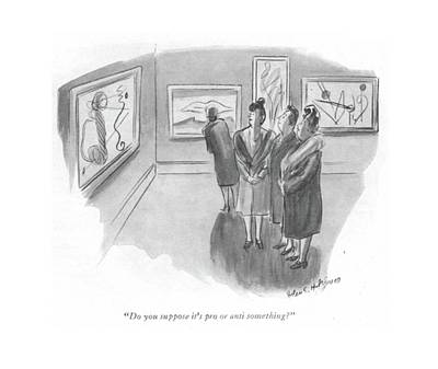 Do You Suppose It's Pro Or Anti Something? Art Print by Helen E. Hokinson