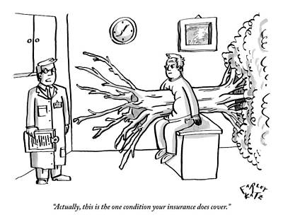 Insurance Drawing - Doctor To Patient With Tree Through His Torso by Farley Katz