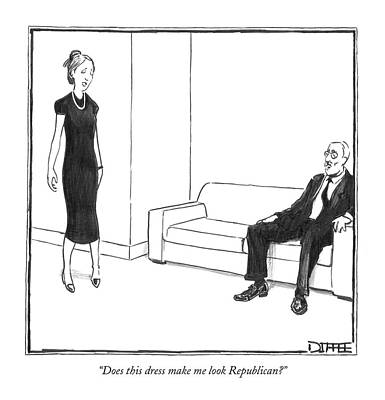 Does This Dress Make Me Look Republican? Art Print by Matthew Diffee