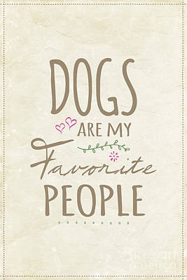 Dogs Are My Favorite People - American Version Print by Natalie Kinnear