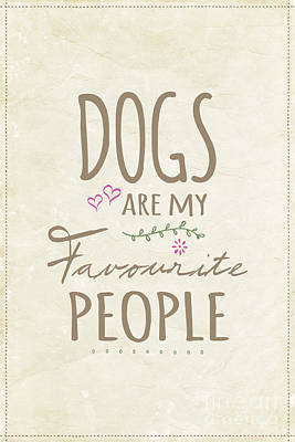 Dog Wall Art - Digital Art - Dogs Are My Favourite People  - British Version by Natalie Kinnear