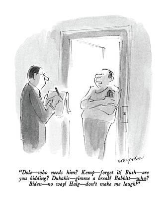 Dole - Who Needs Him? Kemp - Forget It! Bush - Art Print