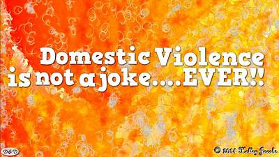 Mixed Media - Domestic Violence Is Not A Joke by Holley Jacobs