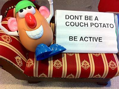 Dont Be A Couch Potato Art Print by Martin Fried MD