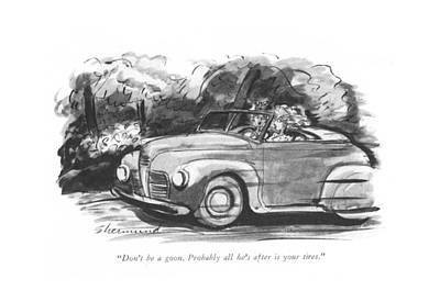 Car Chase Drawing - Don't Be A Goon. Probably All He's by Barbara Shermund