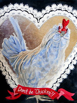 Painting - Don't Be Chicken To Be My Valentine by Kirsten Beitler