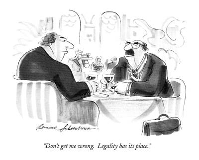 Hallmark Drawing - Don't Get Me Wrong.  Legality Has Its Place by Bernard Schoenbaum