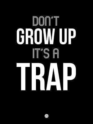 Don't Grow Up It's A Trap 1 Art Print by Naxart Studio