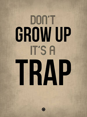 Famous Digital Art - Don't Grow Up It's A Trap 2 by Naxart Studio