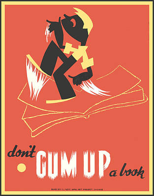 Dont Gum Up A Book Art Print by Unknown