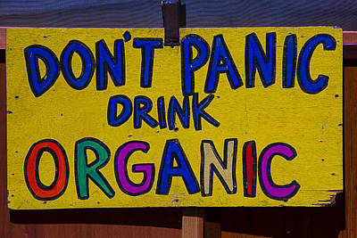 Hand Made Photograph - Don't Panic Sign by Garry Gay