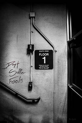 Photograph - Don't Suffer Fools On The 1st Floor by Bob Orsillo