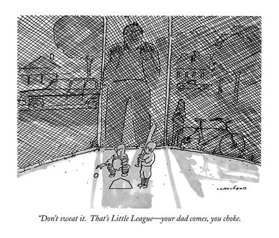 Drawing - Don't Sweat It.  That's Little League - Your Dad by Michael Crawford