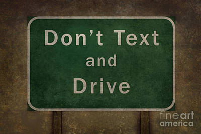 Unsafe Digital Art - Dont Text And Drive Highway Road Sign by Bruce Stanfield