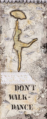 Mixed Media - Don't Walk Dance by Stanka Vukelic