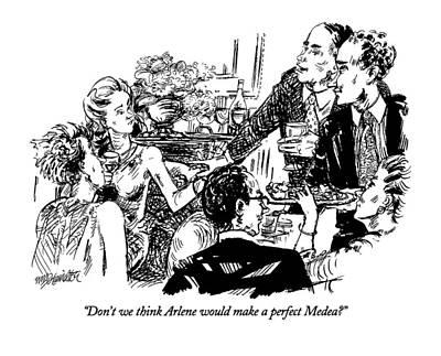 Don't We Think Arlene Would Make A Perfect Medea? Art Print