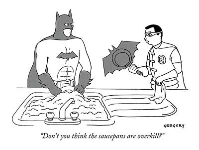 Bat Drawing - Don't You Think The Saucepans Are Overkill? by Alex Gregory
