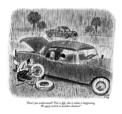 Tire Drawing - Don't You Understand? This Is Life by Robert J. Day