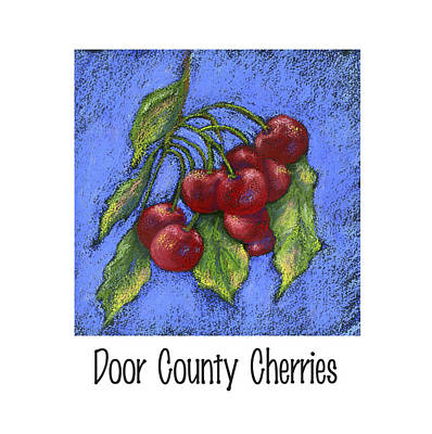 Painting - Door County Cherries by Pat Olson