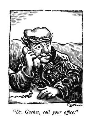 Van Gogh Drawing - Dr. Gachet, Call Your Office by Eldon Dedini