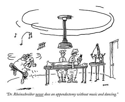 Medical Drawing - Dr. Rheinschreiber Never Does An Appendectomy by George Booth