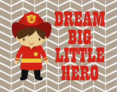Fireman Painting - Dream Big Little Hero by Tamara Robinson