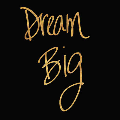 Dream Big Mixed Media - Dream Big On Black by South Social Studio