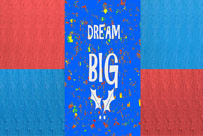 Dream Big Wisdom Quote Words Artistic Panel Red Blue Signature Style  Navinjoshi Artist Created Imag Original