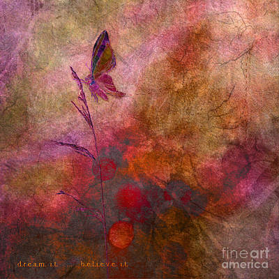 Photograph - Dream It... Believe It - Art by Aimelle