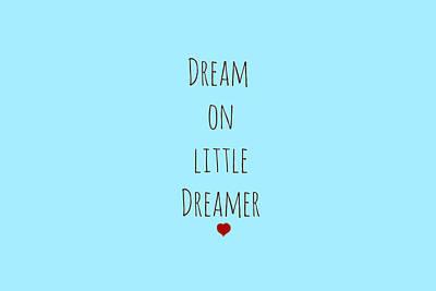 Dream On Little Dreamer Art Print by Chastity Hoff