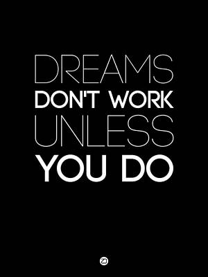 Dreams Don't Work Unless You Do 2 Art Print by Naxart Studio