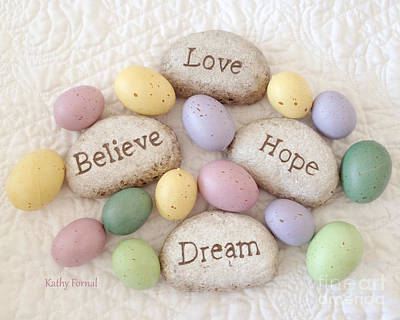 Photograph - Dreamy Inspirational Easter Photography - Love Believe Hope Dream Rocks Of Faith With Easter Eggs by Kathy Fornal