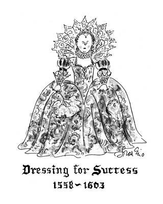 Very Drawing - Dressing For Success 1558-1603 by Edward Frascino