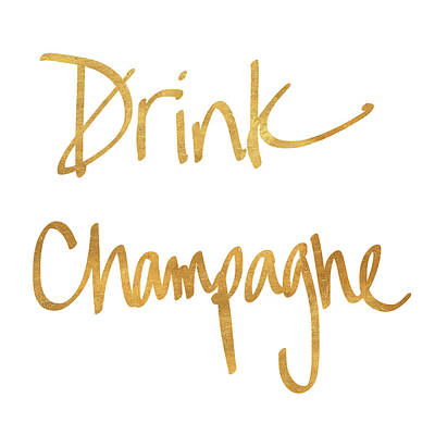 Champagne Digital Art - Drink Champagne by Sd Graphics Studio