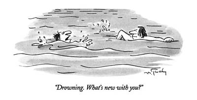 Drowning.  What's New With You? Art Print by Mike Twohy
