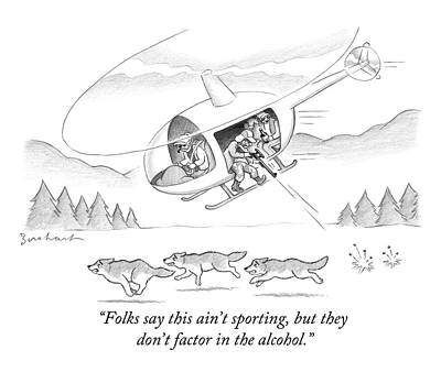 Helicopter Drawing - Drunks Try To Shoot Wolves From A Helicopter by David Borchart
