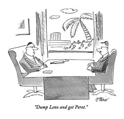 Dump Leno And Get Perot Print by Peter Steine