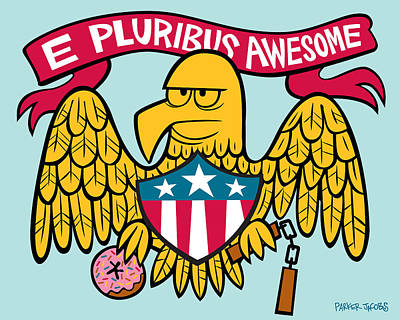E Pluribus Awesome Art Print by Parker  Jacobs
