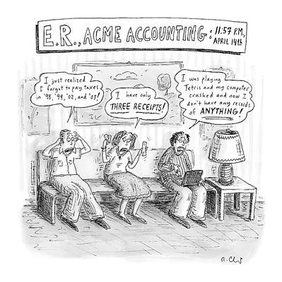 Accounting Wall Art - Drawing - E. R., Acme Accounting:  11:57 P.m., April 14th by Roz Chast