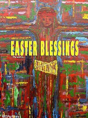 Good Friday Painting - Easter 42 by Patrick J Murphy