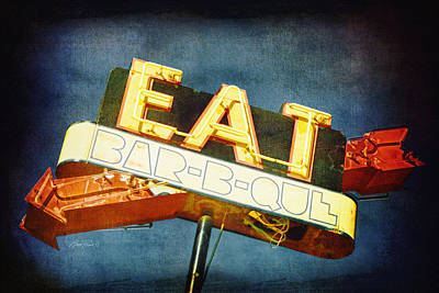 Photograph - Eat Barbecue Vintage Sign - Textured Photo Art by Ann Powell